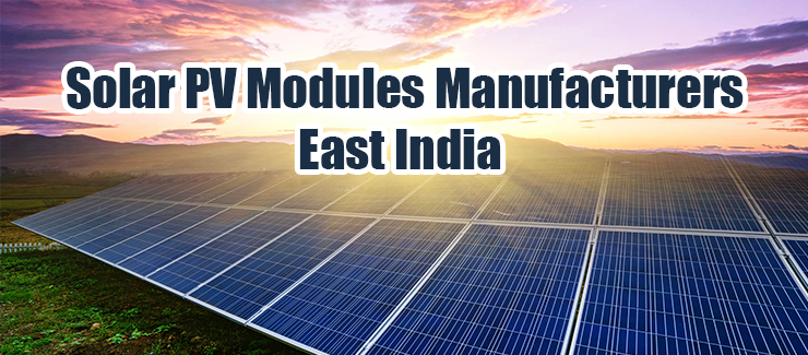 Solar PV Modules Manufacturers East India