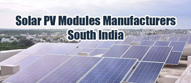 Solar PV Modules Manufacturers South India