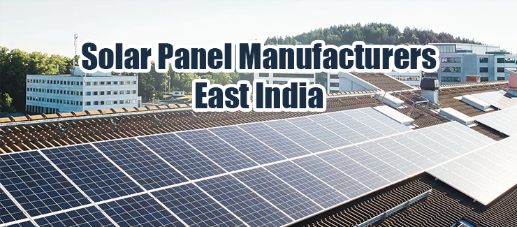 Solar Panel Manufacturers East India